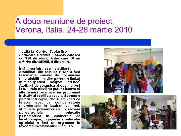 A doua reuniune de proiect, Verona, Italia, 24 -28 martie 2010 - vizită la