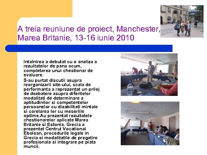 A treia reuniune de proiect, Manchester, Marea Britanie, 13 -16 iunie 2010 Intalnirea a