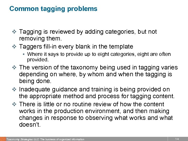 Common tagging problems v Tagging is reviewed by adding categories, but not removing them.