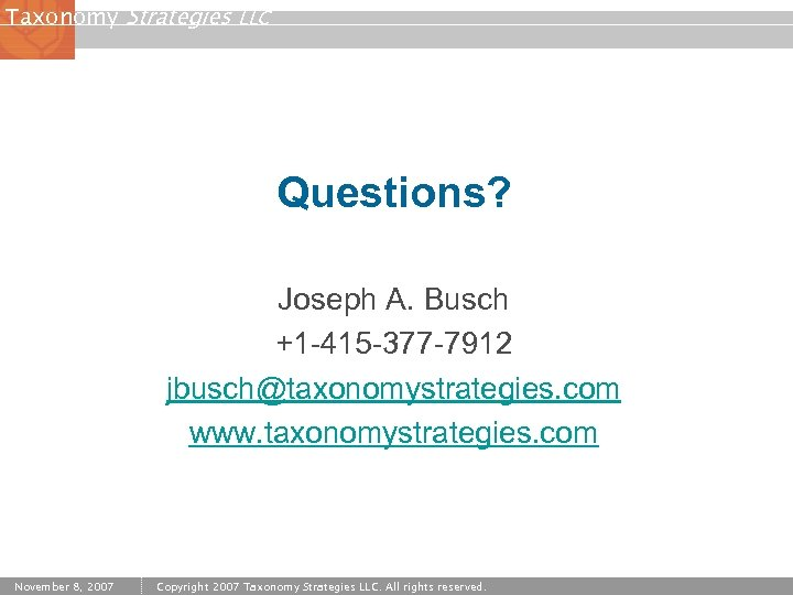 Taxonomy Strategies LLC Questions? Joseph A. Busch +1 -415 -377 -7912 jbusch@taxonomystrategies. com www.