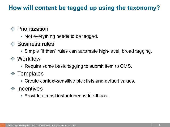How will content be tagged up using the taxonomy? v Prioritization § Not everything