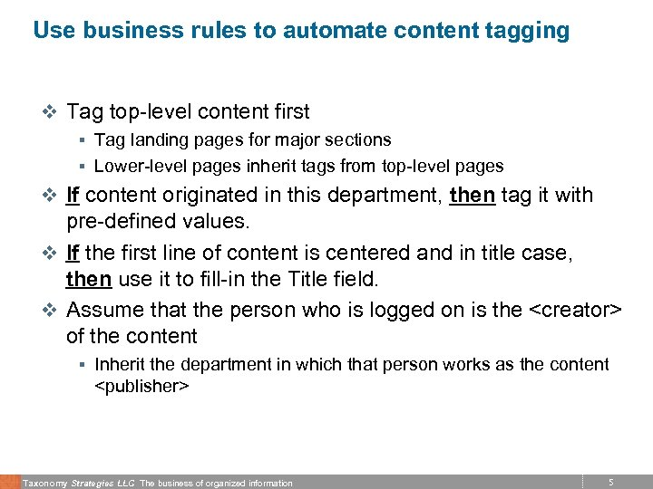 Use business rules to automate content tagging v Tag top-level content first § Tag