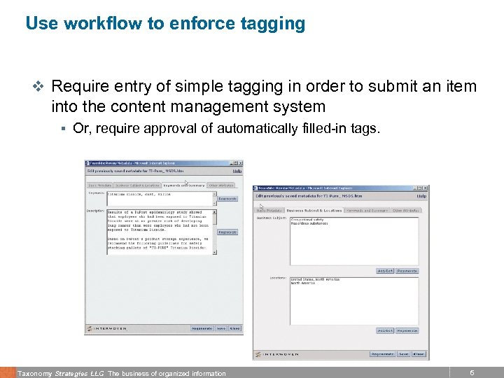 Use workflow to enforce tagging v Require entry of simple tagging in order to