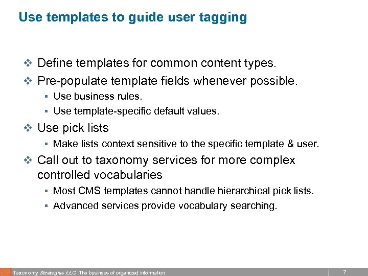 Use templates to guide user tagging v Define templates for common content types. v
