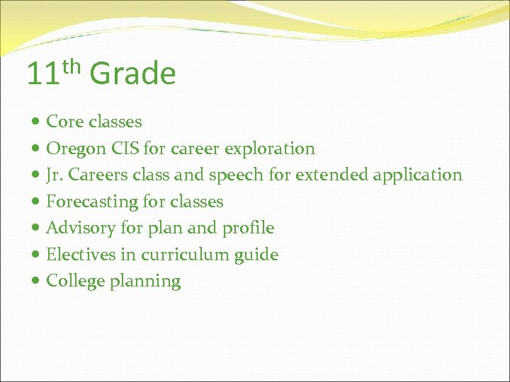th 11 Grade Core classes Oregon CIS for career exploration Jr. Careers class and