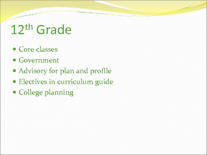 th 12 Grade Core classes Government Advisory for plan and profile Electives in curriculum