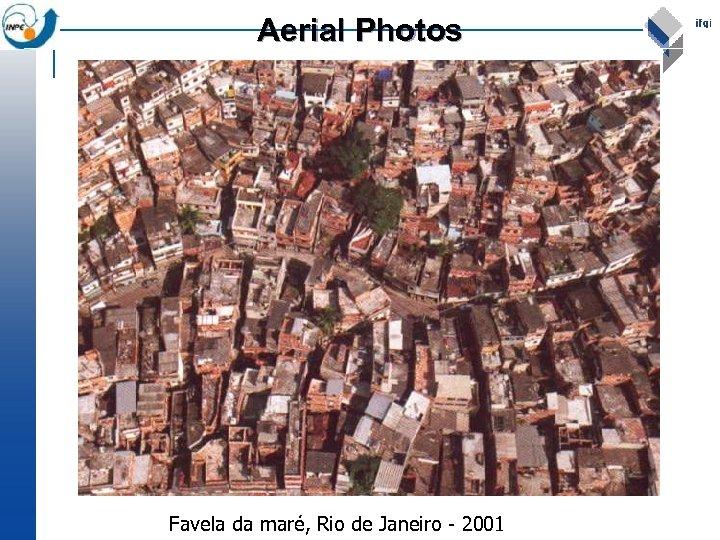 Aerial Photos Favela da maré, Rio de Janeiro - 2001