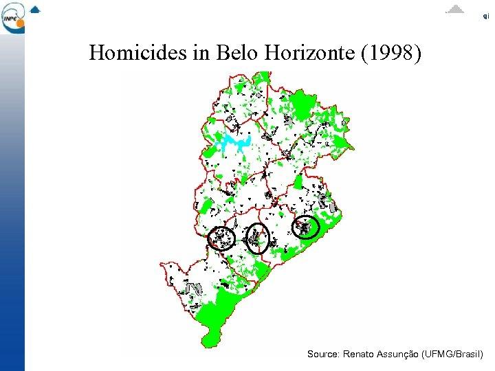 Homicides in Belo Horizonte (1998) Source: Renato Assunção (UFMG/Brasil)
