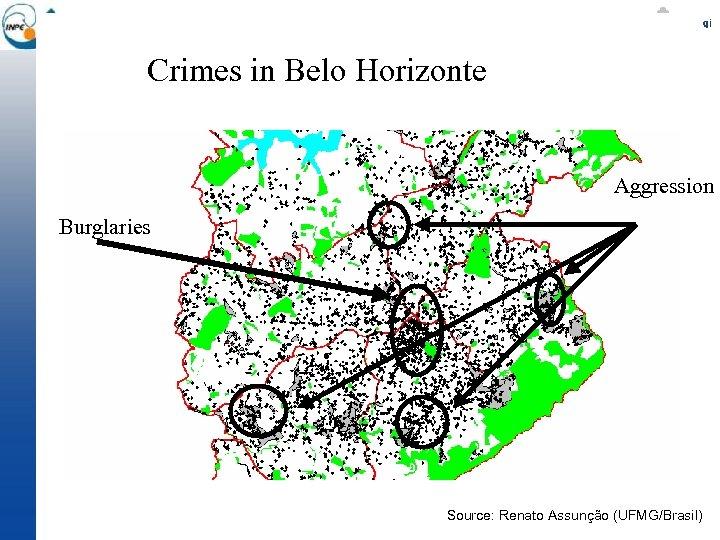 Crimes in Belo Horizonte Aggression Burglaries Source: Renato Assunção (UFMG/Brasil)