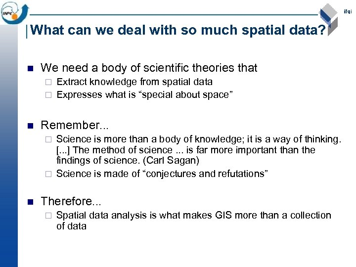 What can we deal with so much spatial data? n We need a body