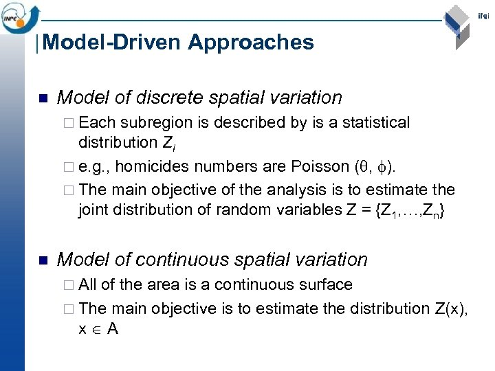 Model-Driven Approaches n Model of discrete spatial variation ¨ Each subregion is described by