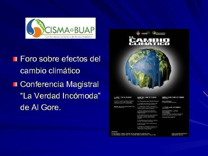 """Foro sobre efectos del cambio climático Conferencia Magistral """"La Verdad Incómoda"""" de Al Gore."""