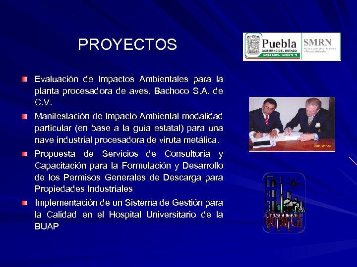 PROYECTOS Evaluación de Impactos Ambientales para la planta procesadora de aves. Bachoco S. A.