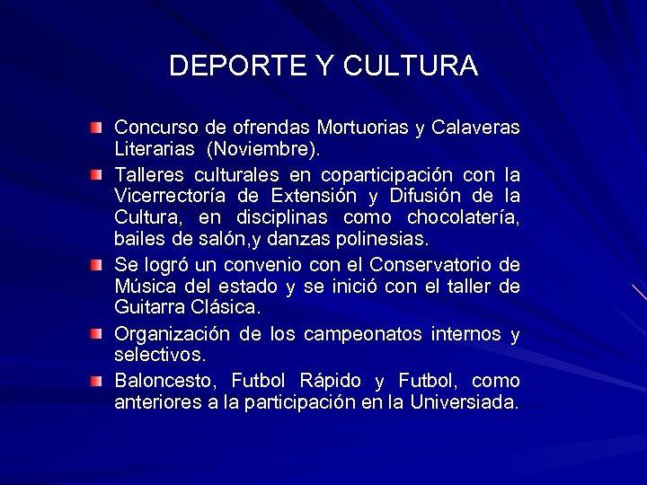 DEPORTE Y CULTURA Concurso de ofrendas Mortuorias y Calaveras Literarias (Noviembre). Talleres culturales en