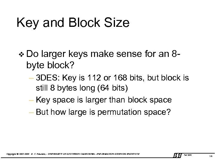 Key and Block Size v Do larger keys make sense for an 8 -