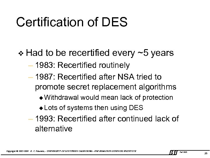 Certification of DES v Had to be recertified every ~5 years – 1983: Recertified