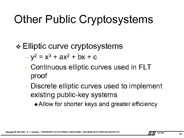 Other Public Cryptosystems v Elliptic curve cryptosystems – y 2 = x 3 +
