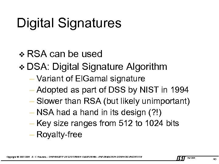 Digital Signatures v RSA can be used v DSA: Digital Signature Algorithm – Variant
