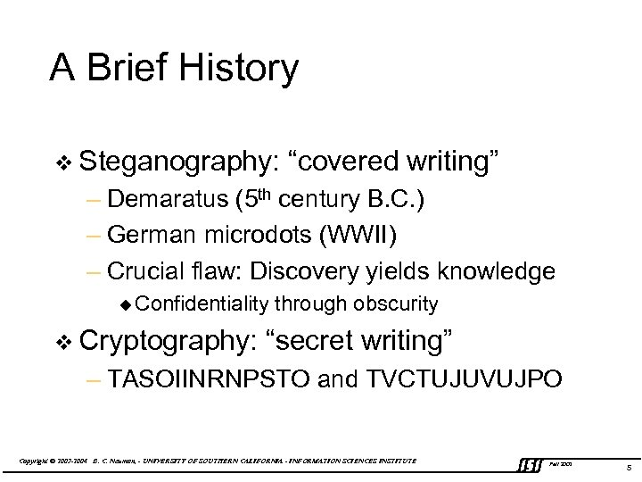 "A Brief History v Steganography: ""covered writing"" – Demaratus (5 th century B. C."