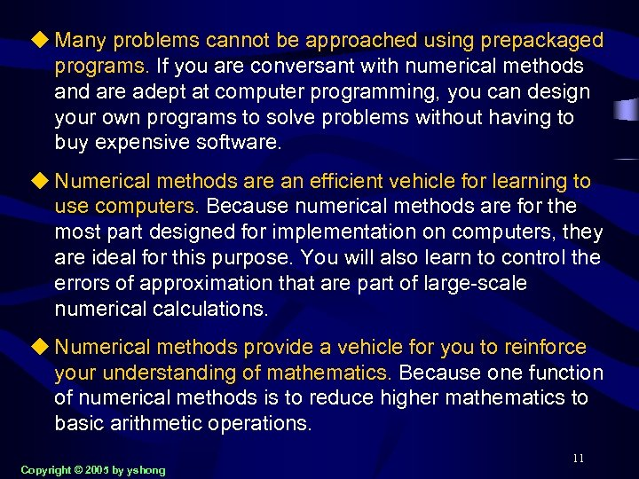 u Many problems cannot be approached using prepackaged programs. If you are conversant with