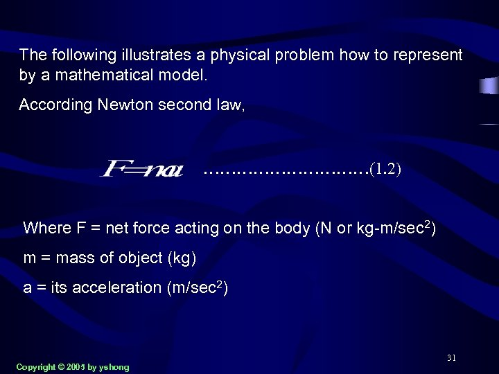 The following illustrates a physical problem how to represent by a mathematical model. According