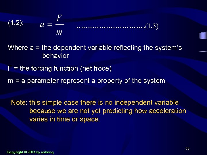 (1. 2): ……………(1. 3) Where a = the dependent variable reflecting the system's behavior