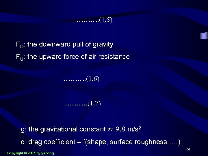 ………. (1. 5) FD: the downward pull of gravity FU: the upward force of