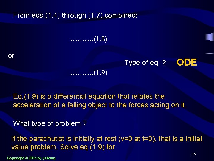 From eqs. (1. 4) through (1. 7) combined: ………. (1. 8) or Type of