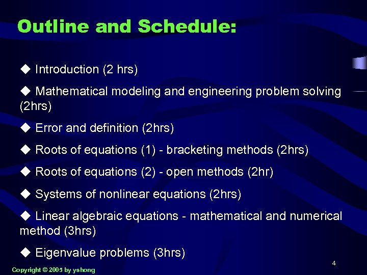 Outline and Schedule: u Introduction (2 hrs) u Mathematical modeling and engineering problem solving