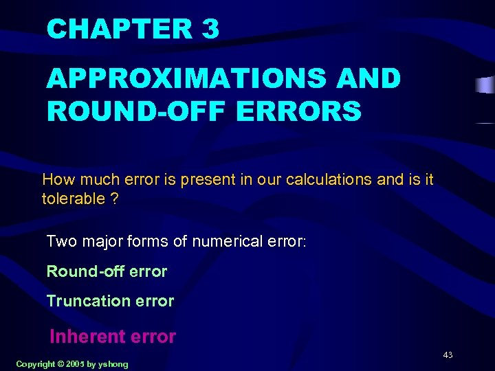 CHAPTER 3 APPROXIMATIONS AND ROUND-OFF ERRORS How much error is present in our calculations