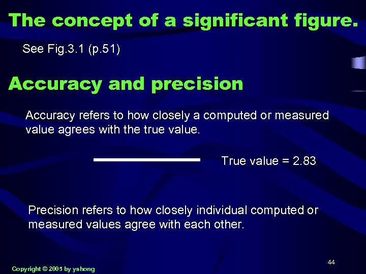 The concept of a significant figure. See Fig. 3. 1 (p. 51) Accuracy and