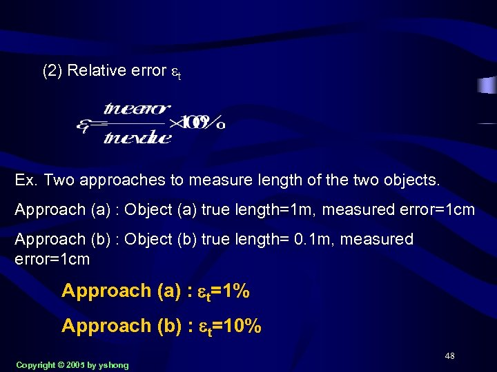 (2) Relative error et Ex. Two approaches to measure length of the two objects.