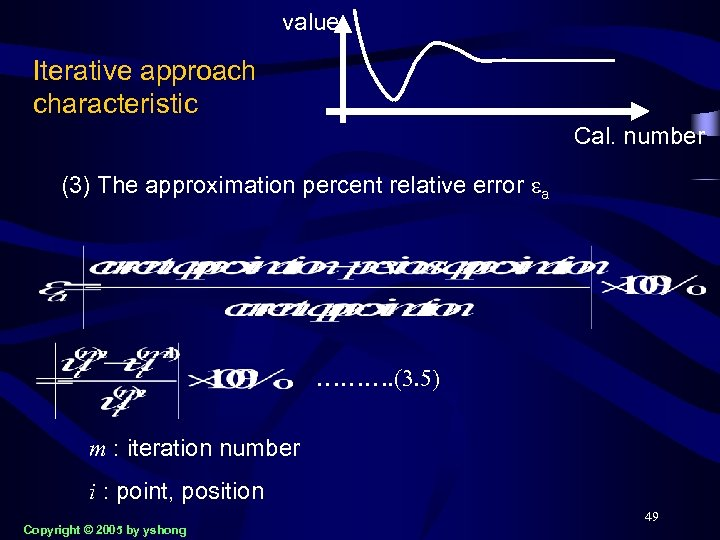 value Iterative approach characteristic Cal. number (3) The approximation percent relative error ea ……….