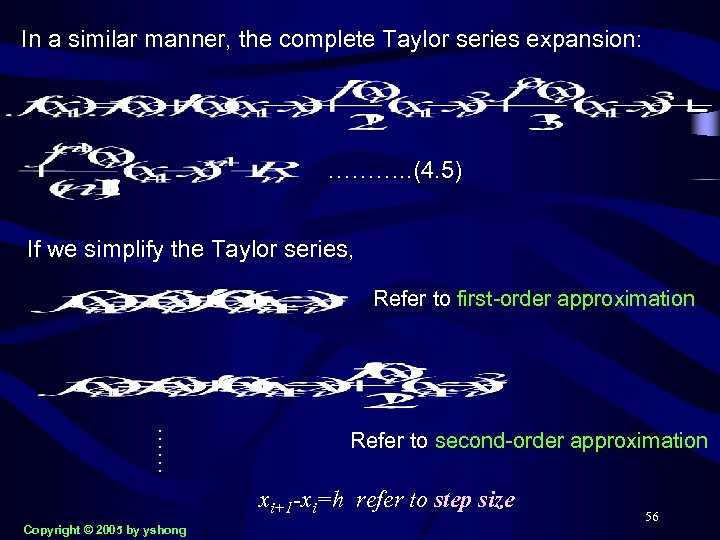 In a similar manner, the complete Taylor series expansion: ………. . (4. 5) If