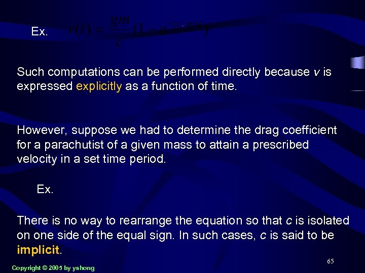 Ex. Such computations can be performed directly because v is expressed explicitly as a