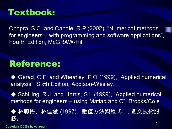 """Textbook: Chapra, S. C. and Canale, R. P. (2002), """"Numerical methods for engineers –"""