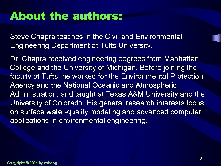 About the authors: Steve Chapra teaches in the Civil and Environmental Engineering Department at