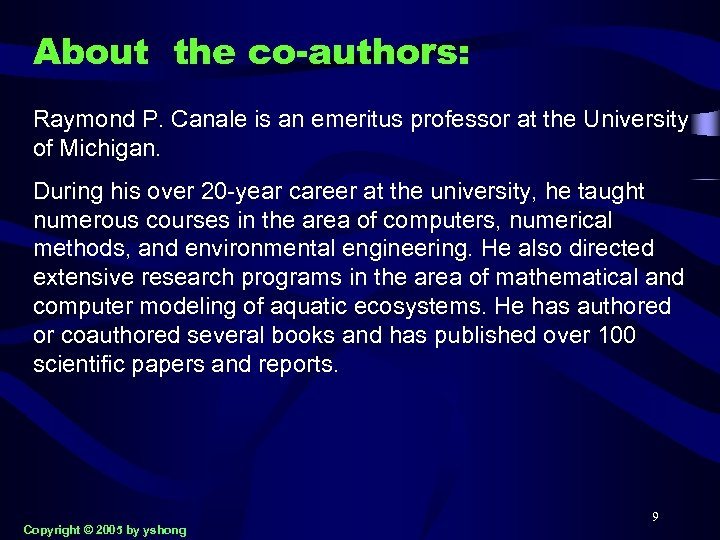 About the co-authors: Raymond P. Canale is an emeritus professor at the University of