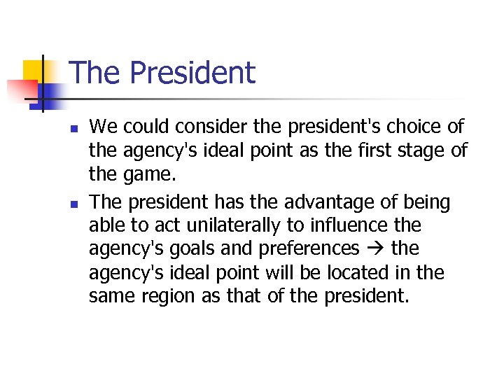 The President n n We could consider the president's choice of the agency's ideal