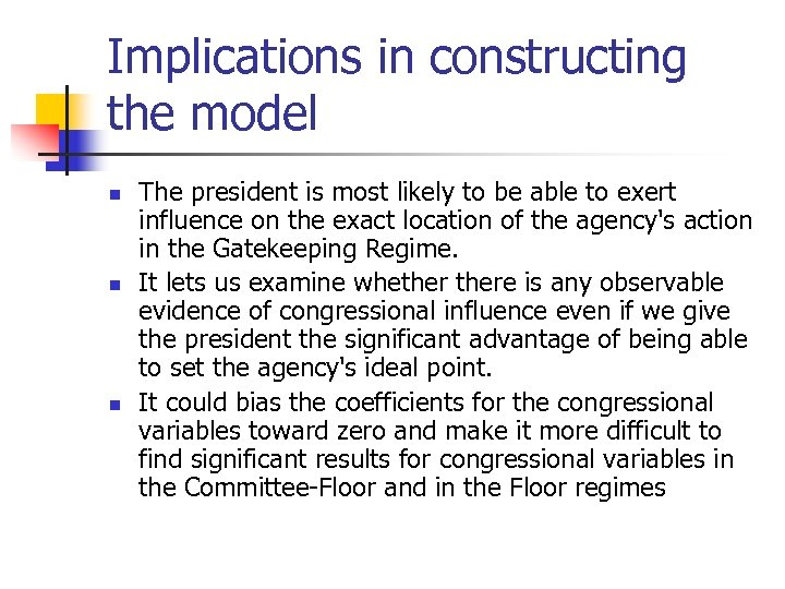 Implications in constructing the model n n n The president is most likely to