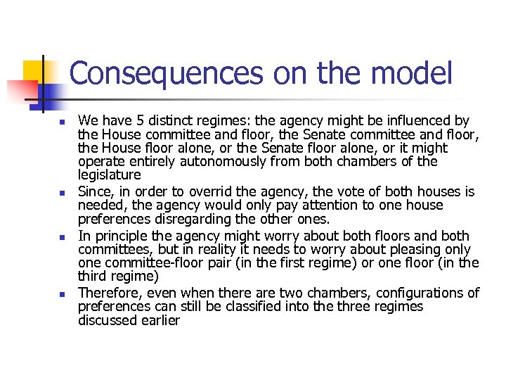 Consequences on the model n n We have 5 distinct regimes: the agency might