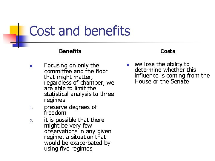 Cost and benefits Benefits n 1. 2. Focusing on only the committee and the