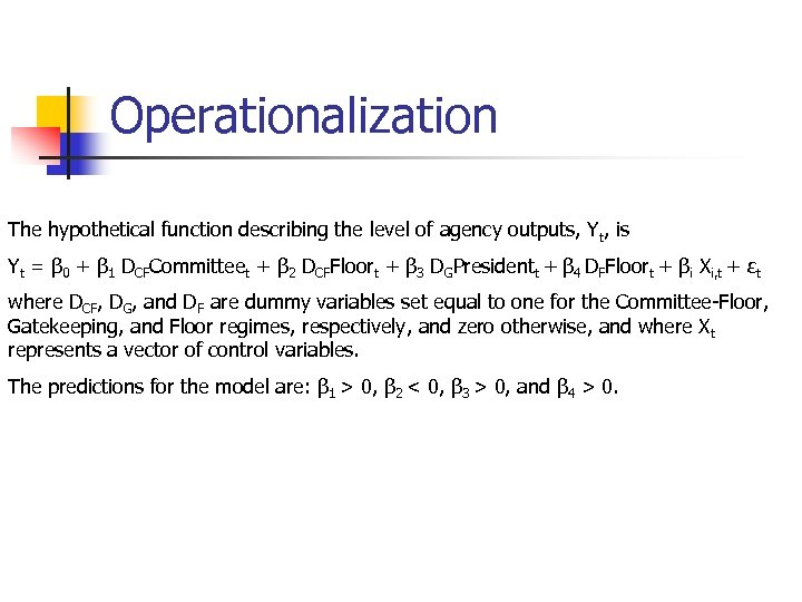 Operationalization The hypothetical function describing the level of agency outputs, Yt, is Yt =
