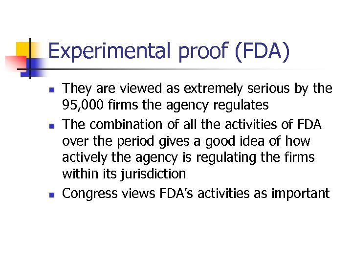 Experimental proof (FDA) n n n They are viewed as extremely serious by the