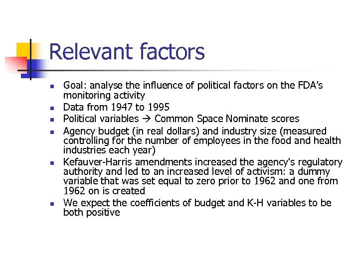 Relevant factors n n n Goal: analyse the influence of political factors on the