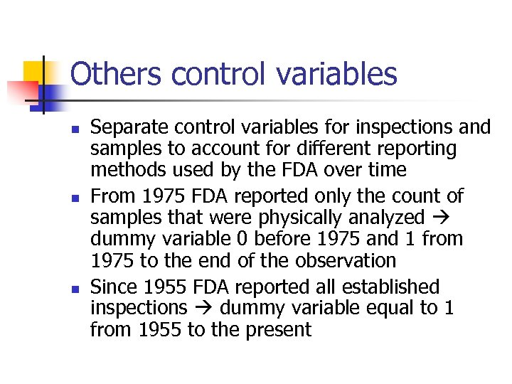 Others control variables n n n Separate control variables for inspections and samples to