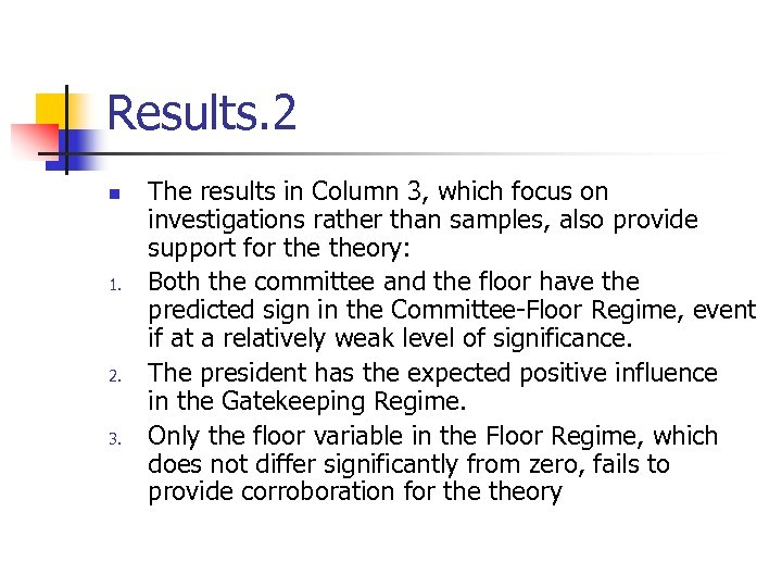 Results. 2 n 1. 2. 3. The results in Column 3, which focus on