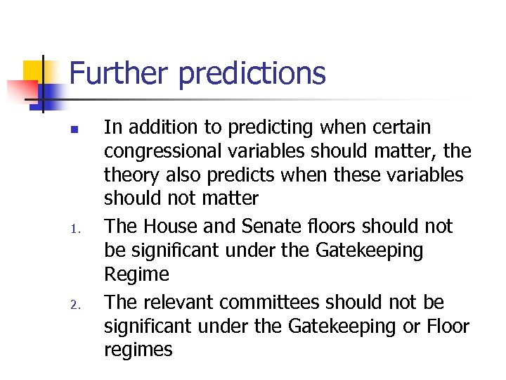 Further predictions n 1. 2. In addition to predicting when certain congressional variables should