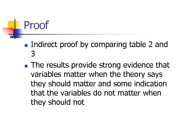Proof n n Indirect proof by comparing table 2 and 3 The results provide