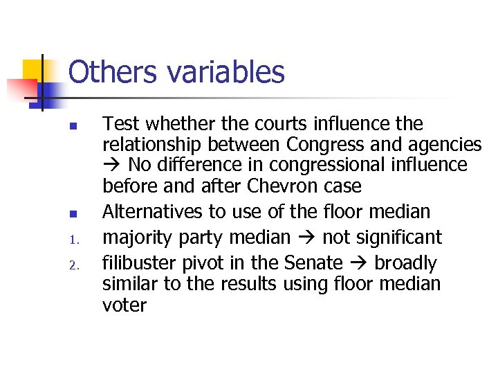 Others variables n n 1. 2. Test whether the courts influence the relationship between